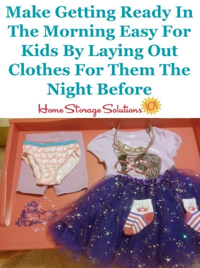Make getting ready in the morning easy for kids by laying out clothes for them the night before {on Home Storage Solutions 101}