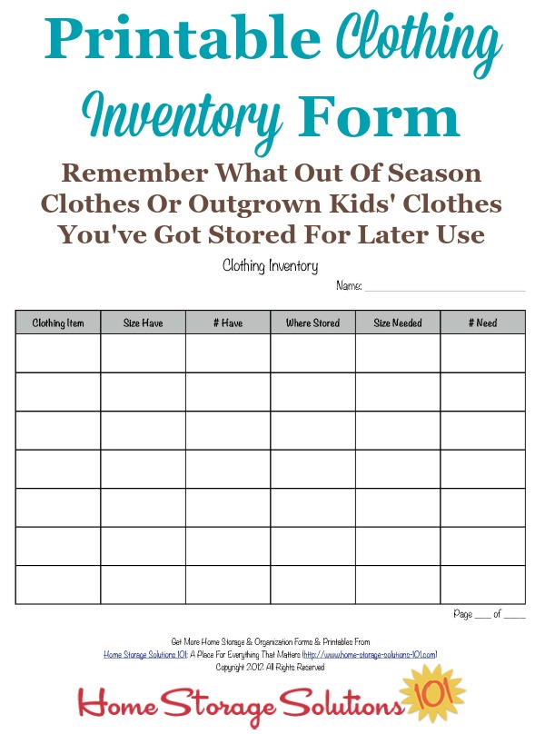 Free printable clothing inventory form that you can use to remember what out of season clothes or outgrown kids' clothes you've got stored for later use {courtesy of Home Storage Solutions 101}