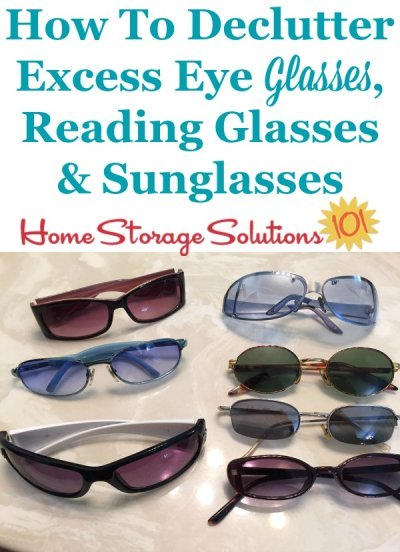 How to #declutter excess eye glasses, reading glasses and sunglasses {on Home Storage Solutions 101} #Decluttering #Declutter365