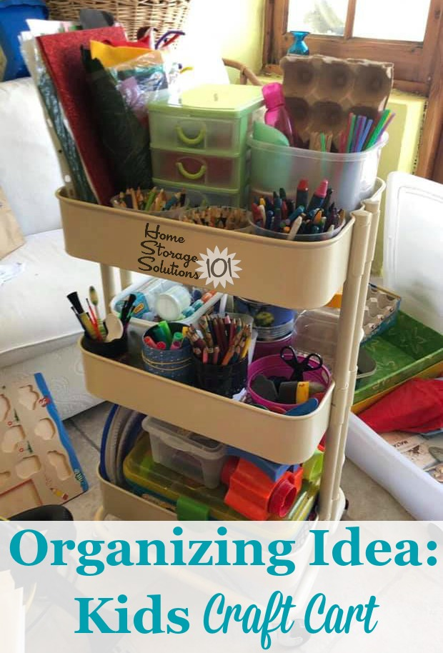 Idea to organize kids' craft supplies and equipment: a rolling craft cart {featured on Home Storage Solutions 101}