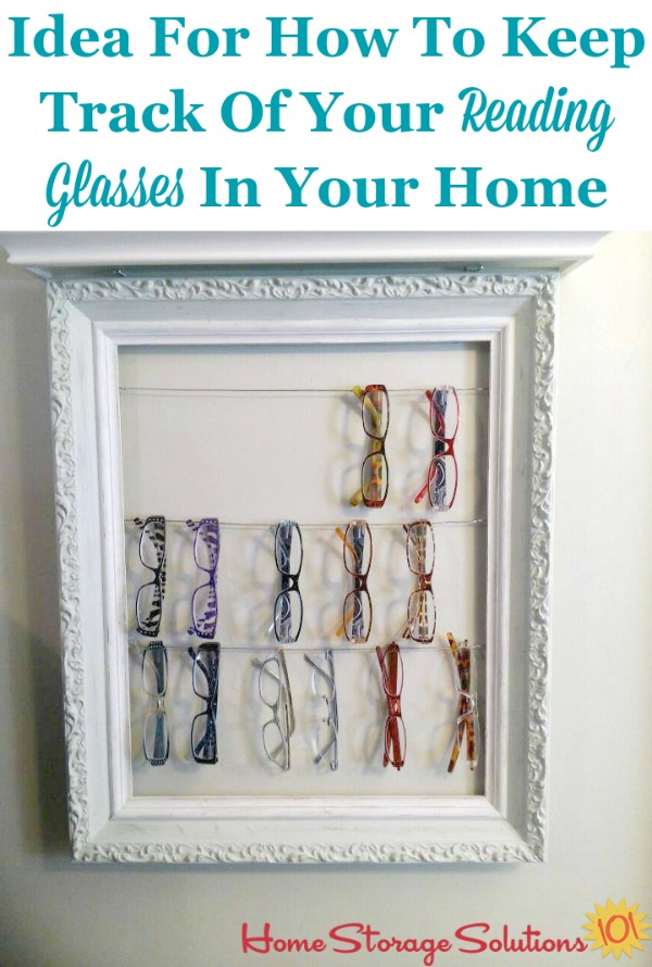 Idea for how to keep track of your reading glasses around your home {on Home Storage Solutions 101} #ReadingGlasses #GlassesStorage #GlassesOrganization