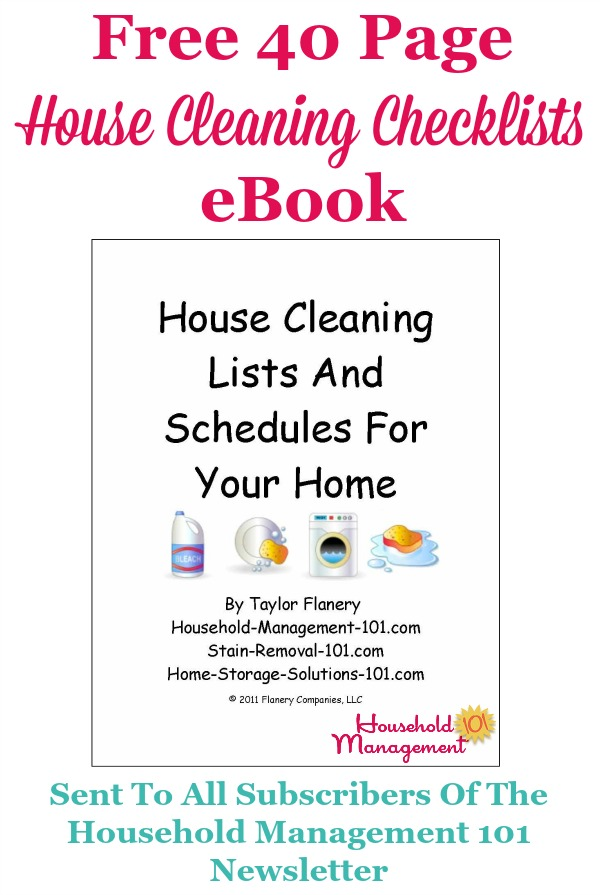 Free 40 page House Cleaning Lists & Schedules ebook, which provides 7 cleaning checklists, 3 blank schedules and instructions for use {courtesy of Household Management 101 for newsletter subscribers}