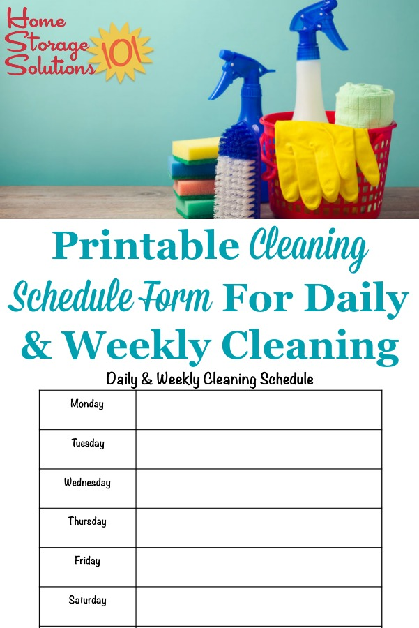Here is a free printable cleaning schedule form that you can use to fill out your daily and weekly cleaning schedule tasks for your home {courtesy of Home Storage Solutions 101} #CleaningSchedule #CleaningRoutine #OrganizedHome