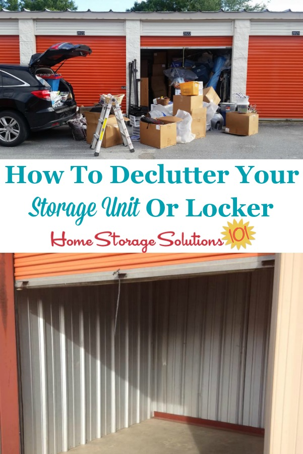 Here is how to declutter your storage unit or locker that is off-site, so you can stop paying storage fees each month for clutter that wouldn't fit into your home {on Home Storage Solutions 101} #HowToDeclutter #DeclutterStorageLocker #Decluttering