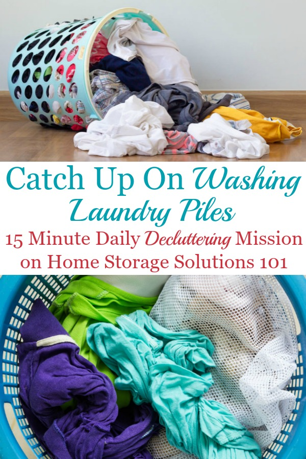 Catch up on washing laundry piles, using these 7 steps {a #Declutter365 mission on Home Storage Solutions 101} #Laundry #LaundryTips #LaundryOrganization