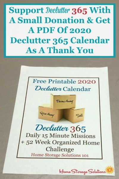 Support Declutter 365 with a small donation and get a PDF of the 2020 Declutter 365 calendar as a thank you {on Home Storage Solutions 101} #Declutter365 #DeclutterHome #DeclutteringTips