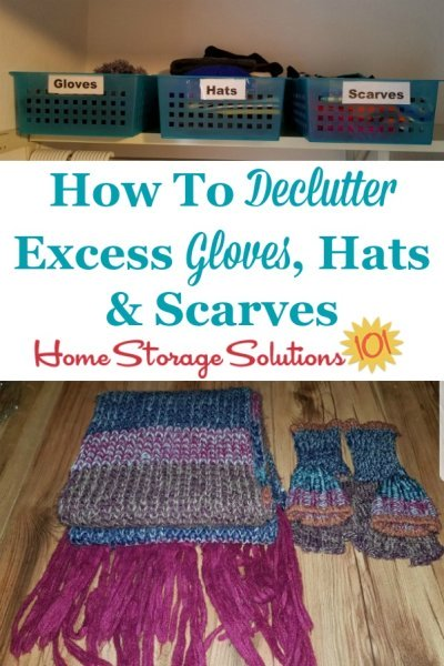 How to declutter excess gloves, hats and scarves from your coat closet or other area of your home, to prepare for winter weather {on Home Storage Solutions 101} #DeclutterClothes #DeclutterCloset #HowToDeclutter