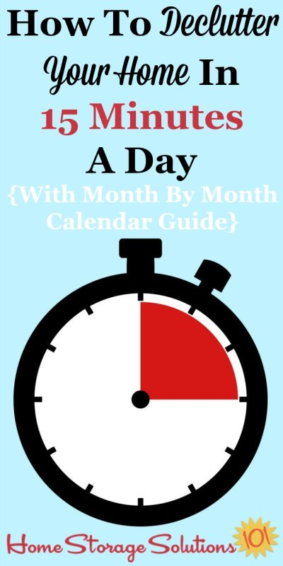 How to declutter your home in 15 minutes a day, why it works, and month by month printable calendars to guide you {on Home Storage Solutions 101 #Declutter365 #HowToDeclutter #Decluttering