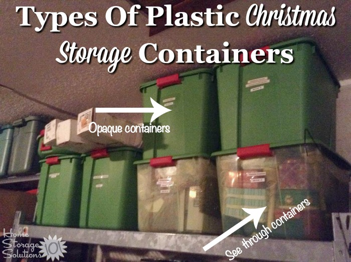 Types of plastic Christmas storage containers, including both see through and opaque, for holiding holiday decorations {on Home Storage Solutions 101} #ChristmasStorage #HolidayStorage #StorageContainers