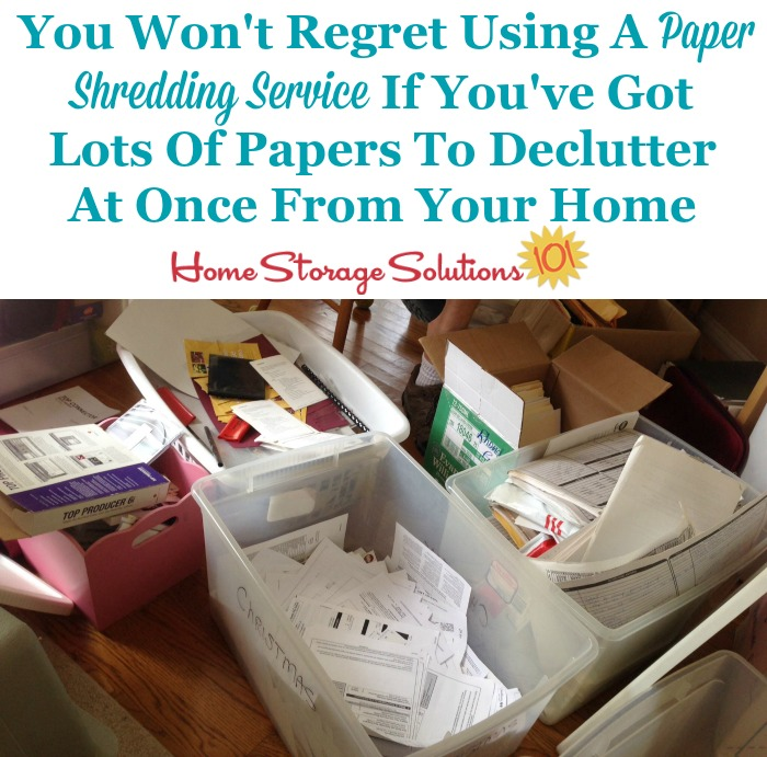 If you've got lots of papers to shred in your home after working through the #Declutter365 missions you won't regret using a paper shredding service to complete the job and get them out of your house {featured on Home Storage Solutions 101}