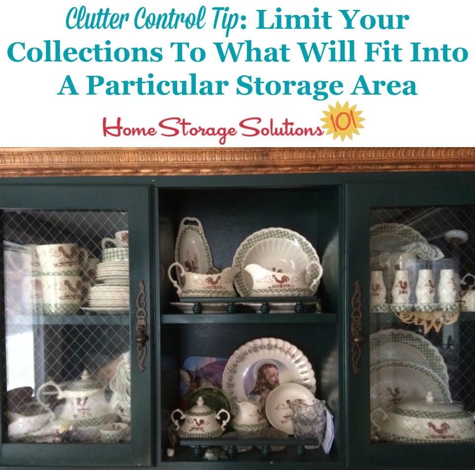 Clutter control tip: Limit your collections or collectibles to what will fit into a particular storage area, so there's a limit to how much the collection can expand {on Home Storage Solutions 101}