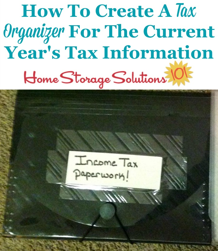 How to create a tax organizer for the current year's tax information {on Home Storage Solutions 101} #TaxOrganizer #TaxOrganization #OrganizeTaxes