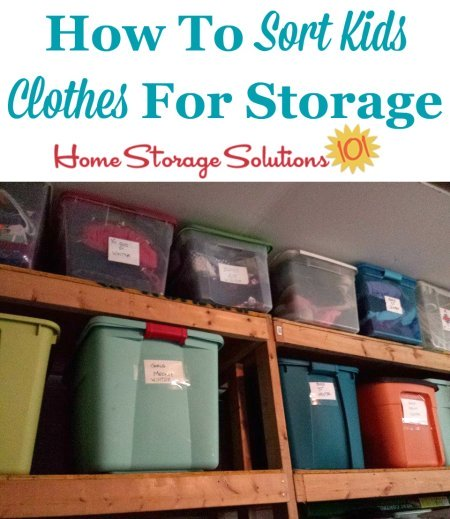 How to sort kids clothes for storage, when have hand me downs for younger kids {on Home Storage Solutions 101}