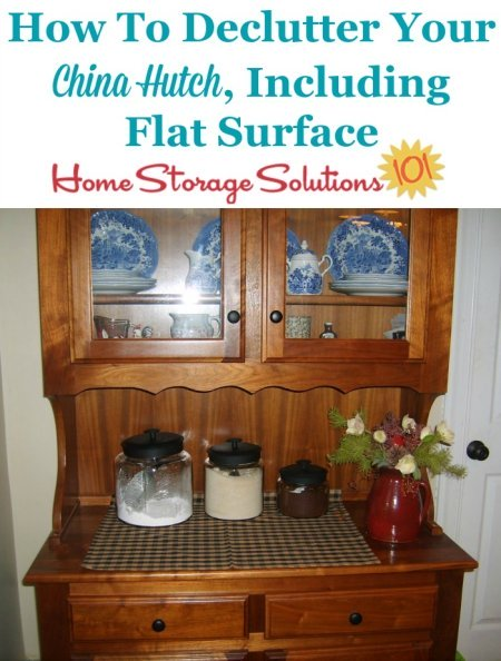 How to declutter your china hutch, including flat surface clutter from it {on Home Storage Solutions 101} #Declutter365 #HowToDeclutter #Decluttering