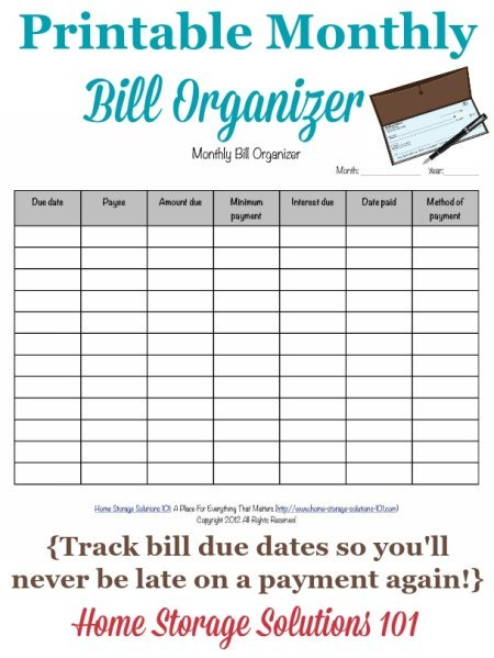 Free printable monthly bill organizer to help you track when your bills are due so you never miss a payment {courtesy of Home Storage Solutions 101}