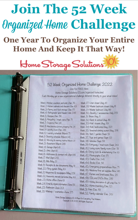 Free printable list of the 52 Week Organized Home Challenges for 2022. This challenge helps you to organize your entire home over the course of one year, and also during that time learn how to keep it that way from now on {on Home Storage Solutions 101} #OrganizedHome #Organization #Organized