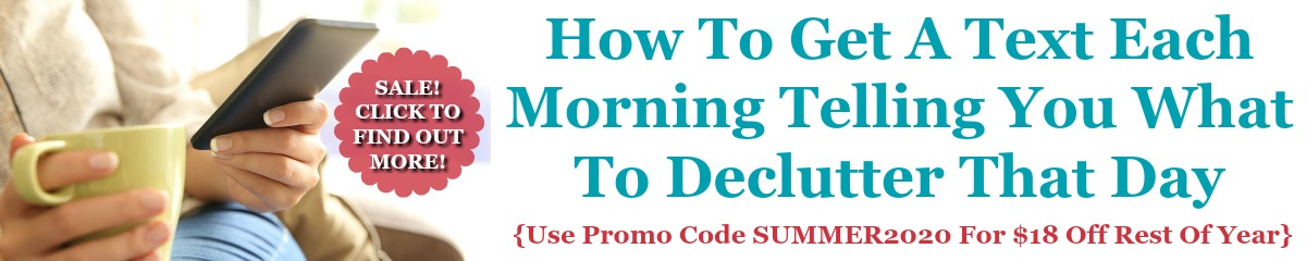 How to get a text each morning telling you what to declutter that day, from Home Storage Solutions 101