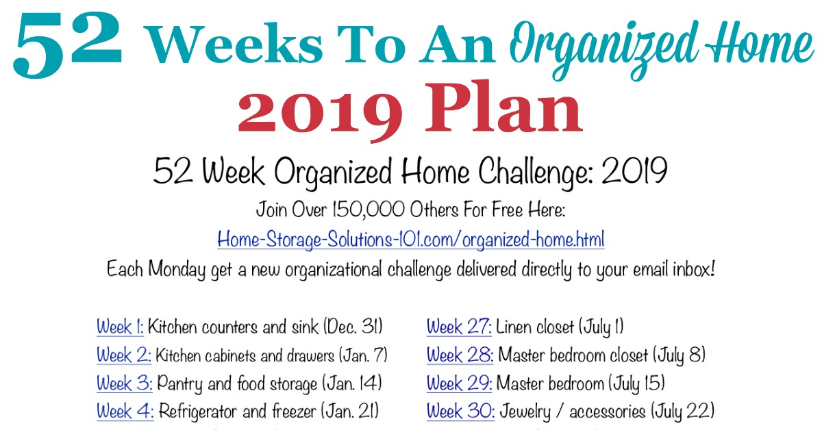 Free printable list of the 52 Weeks To An Organized Home Challenges for 2019. Join over 150,000 others who are getting their homes organized one week at a time! {on Home Storage Solutions 101} #OrganizedHome #Organization #Organized