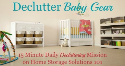 How to declutter baby gear from your home while kids are small, between children in the baby phase, and after all the kids are a bit older and have outgrown baby stuff {a #Declutter365 mission on Home Storage Solutions 101}