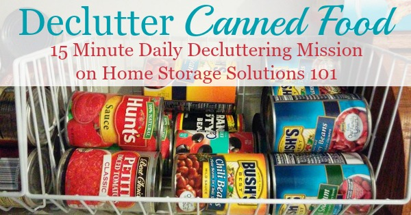 Declutter canned food, a 15 minute #Declutter365 mission on Home Storage Solutions 101.