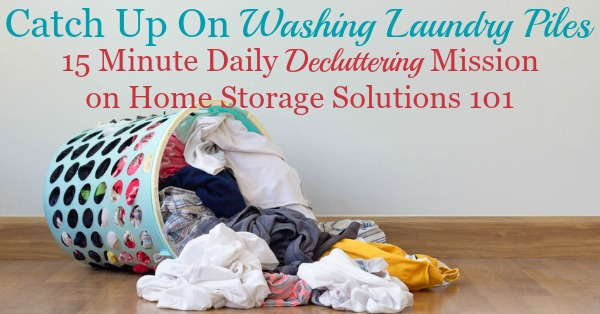 Catch up on washing laundry piles, using these 7 steps {a #Declutter365 mission on Home Storage Solutions 101}