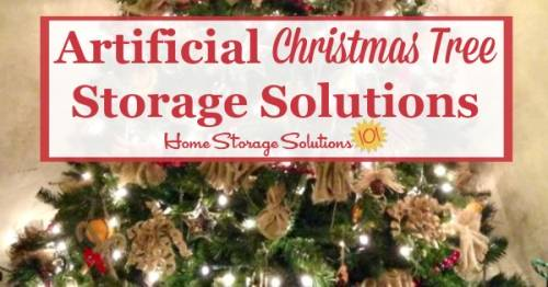 artificial christmas tree storage solutions for your home - Decorated Artificial Christmas Trees