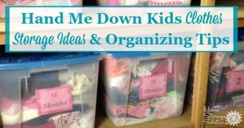 Here are kids clothes storage ideas and organizing tips, to make sure the clothing saved to pass down from one child to the next will actually be used as planned, and easy to find it when you need it next {on Home Storage Solutions 101}