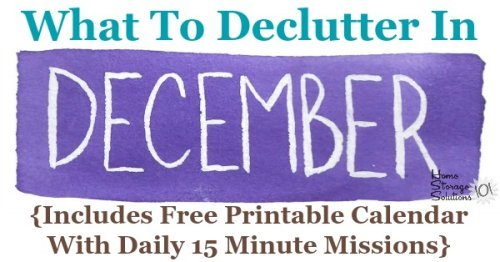 Free printable December #decluttering calendar with daily 15 minute missions. Follow the entire #Declutter365 plan provided by Home Storage Solutions 101 to declutter your whole house in a year. #ClutterControl