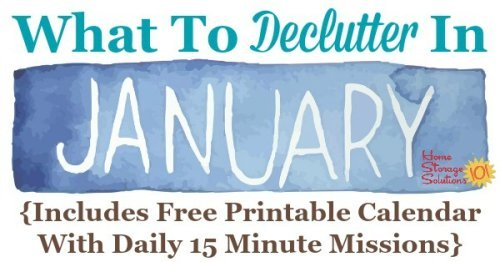 Free printable January #decluttering calendar with daily 15 minute missions. Follow the entire #Declutter365 plan provided by Home Storage Solutions 101 to declutter your whole house in a year. #ClutterControl