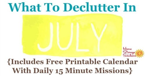 Free printable July #decluttering calendar with daily 15 minute missions. Follow the entire #Declutter365 plan provided by Home Storage Solutions 101 to #declutter your whole house in a year.