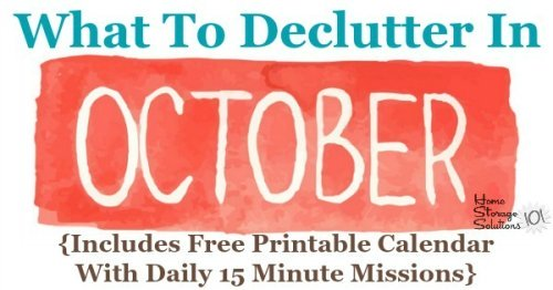 Free printable October decluttering calendar with daily 15 minute missions. Follow the entire Declutter 365 plan provided by Home Storage Solutions 101 to declutter your whole house in a year.