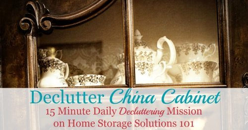 How to declutter your china cabinet, hutch, sideboard and/or buffets, that hold your china, silver, crystal, and additional items for use within your dining room {on Home Storage Solutions 101}