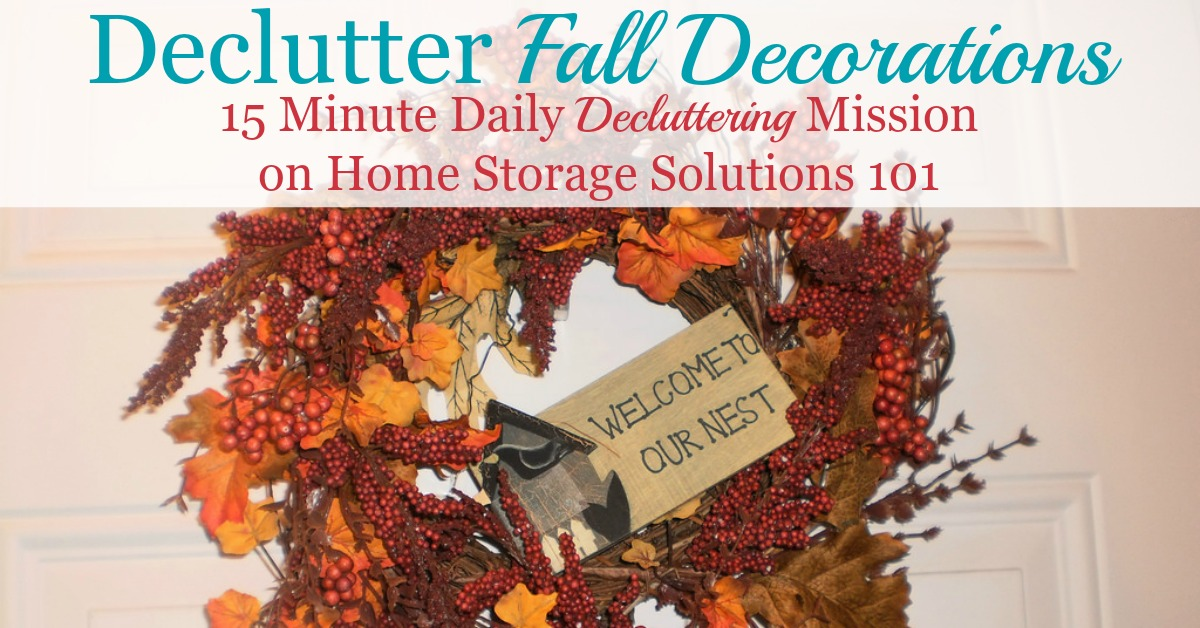Here's how to declutter fall decorations, in and around your home, once the season has passed to get ready for the next season, and keep your seasonal decor organized and clutter free {a Declutter 365 mission on Home Storage Solutions 101}