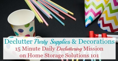 How to declutter party supplies and decorations from your home that have now become clutter {on Home Storage Solutions 101}