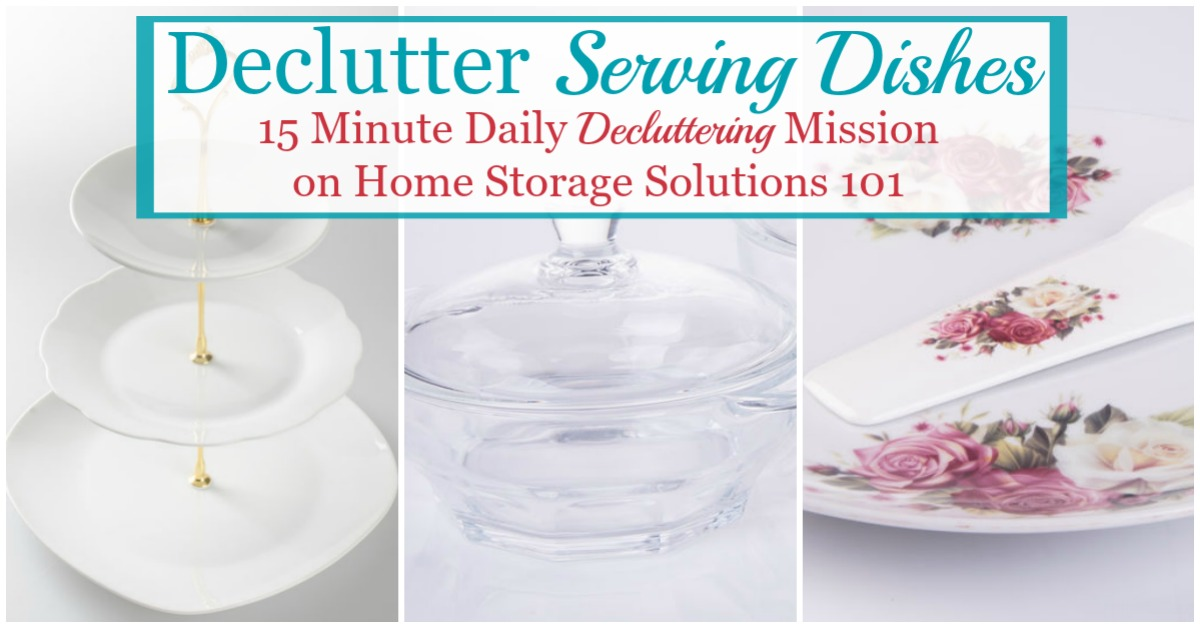 Here are instructions for how to declutter serving dishes, to keep your kitchen or dining room from being cluttered, and only keeping what you love and actually use {a #Declutter365 mission on Home Storage Solutions 101}