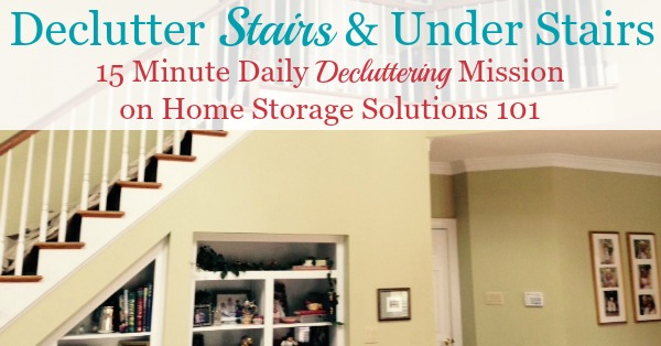 Here is how to declutter stairs in your home, for safety, as well as to clear the clutter from under the stairs storage areas {a #Declutter365 mission on Home Storage Solutions 101}
