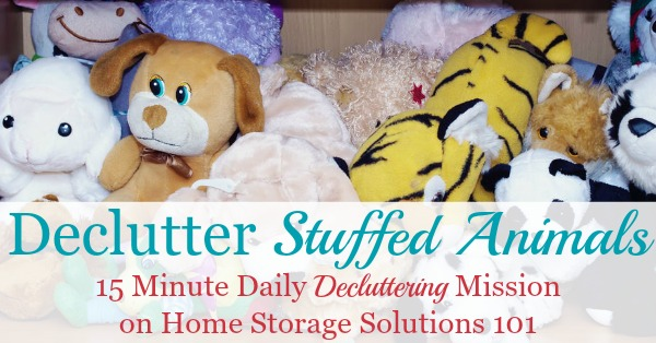 How to declutter stuffed animals, with practical tips for how many to keep, how to get your kids on board, and how to stop accumulating so many in the future {a #Declutter365 mission on Home Storage Solutions 101}