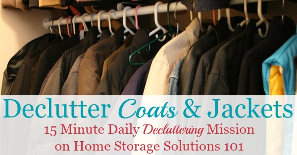 Here is how to declutter your wardrobe of coats and jackets that you don't need and are excess stuff, to get rid of your closet or drawer clutter {a #Declutter365 mission on Home Storage Solutions 101}