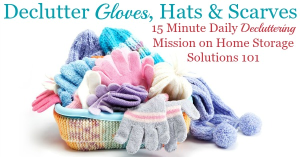 Here is how to declutter your wardrobe of gloves, hats, scarves and other cold weather accessories that you don't need and are excess stuff, to get rid of your closet or drawer clutter {a #Declutter365  mission on Home Storage Solutions 101}