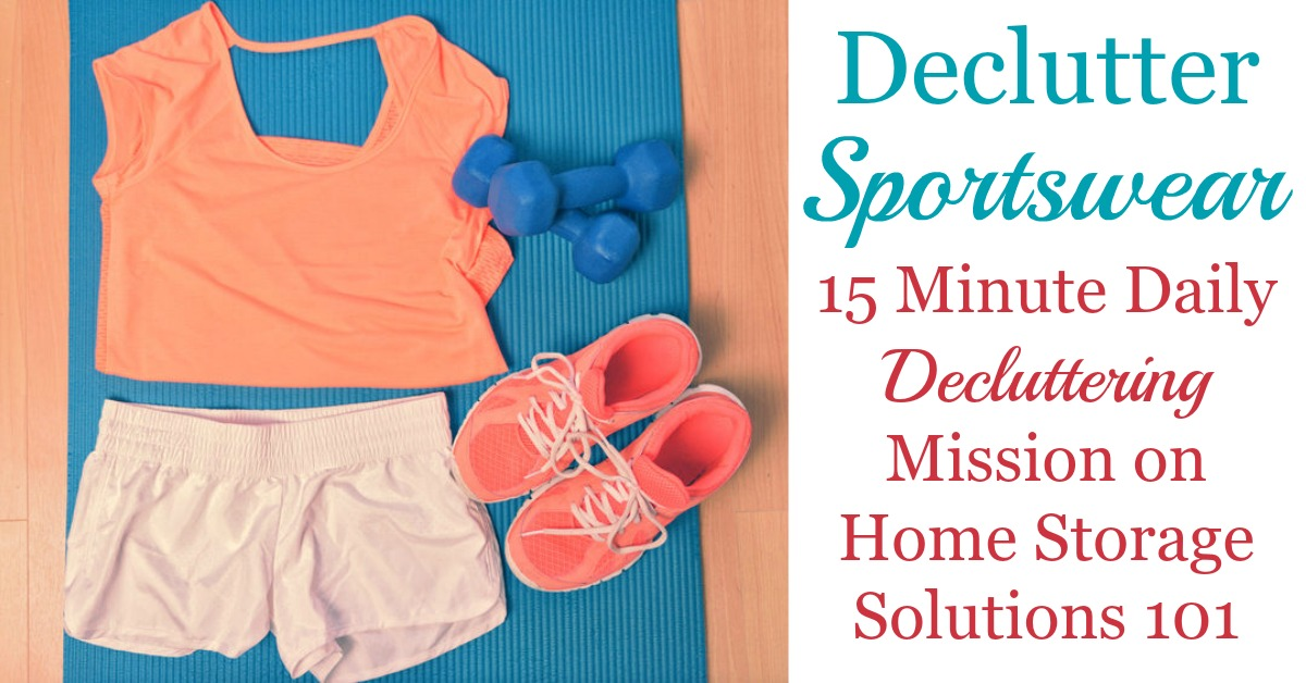 Here is how to declutter your wardrobe of sportwear and activewear that you don't need and are excess stuff, to get rid of your closet or drawer clutter {a #Declutter365 mission on Home Storage Solutions 101}