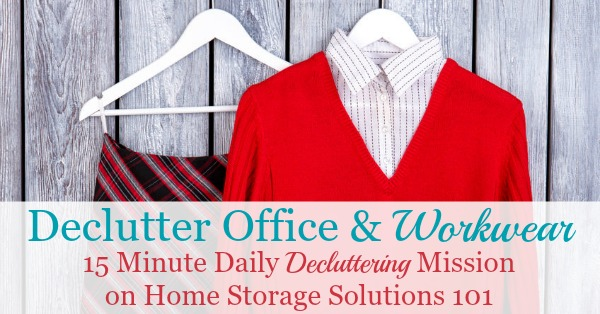Here is how to declutter your wardrobe of workwear, such as suits, uniforms and office clothes that you don't need and are excess stuff, to get rid of your closet or drawer clutter {a #Declutter365 mission on Home Storage Solutions 101}