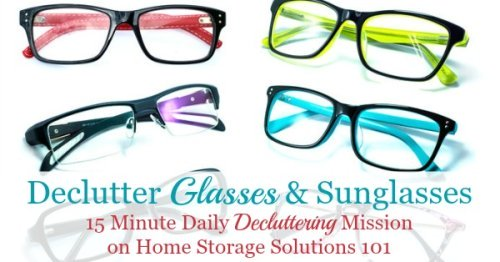 How to declutter glasses of all varieties, such as eyeglasses, sunglasses and reading glasses from your home, including ideas for where to donate glasses {a #Declutter365 mission on Home Storage Solutions 101}