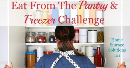Eat From The Pantry & Freezer Challenge, on Home Storage Solutions 101 -- it will help you declutter your food storage, eliminate food waste, and save money on groceries!