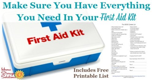 Free printable first aid kit contents list to make sure you have everything you need in your home's first aid kit {courtesy of Home Storage Solutions 101} #FirstAidKit #EmergencyPreparedness #SafetyTips