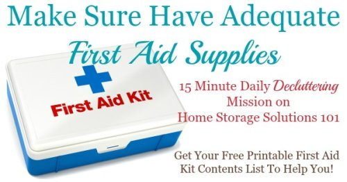 Today's #Declutter365 mission is to make sure you have adequate first aid supplies in your home, and to help here's a free #printable first aid kit contents list {courtesy of Home Storage Solutions 101} #FirstAidKit