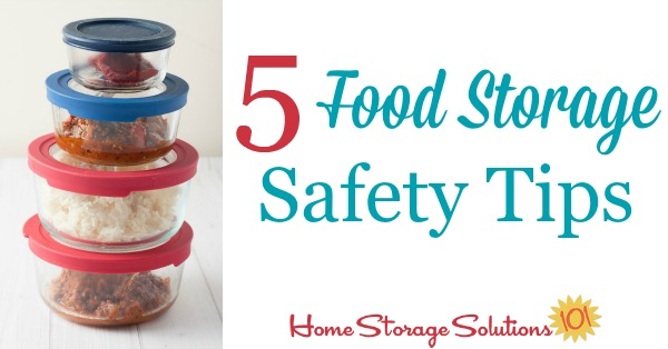 5 food storage safety tips to follow in your home {on Home Storage Solutions 101}