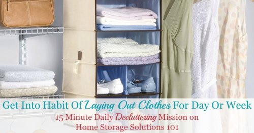 How and why you might like to get into the habit of laying your clothes, for yourself and/or your kids, out for the day or week, when trying to improve the morning rush and get ready in the morning more easily {on Home Storage Solutions 101}