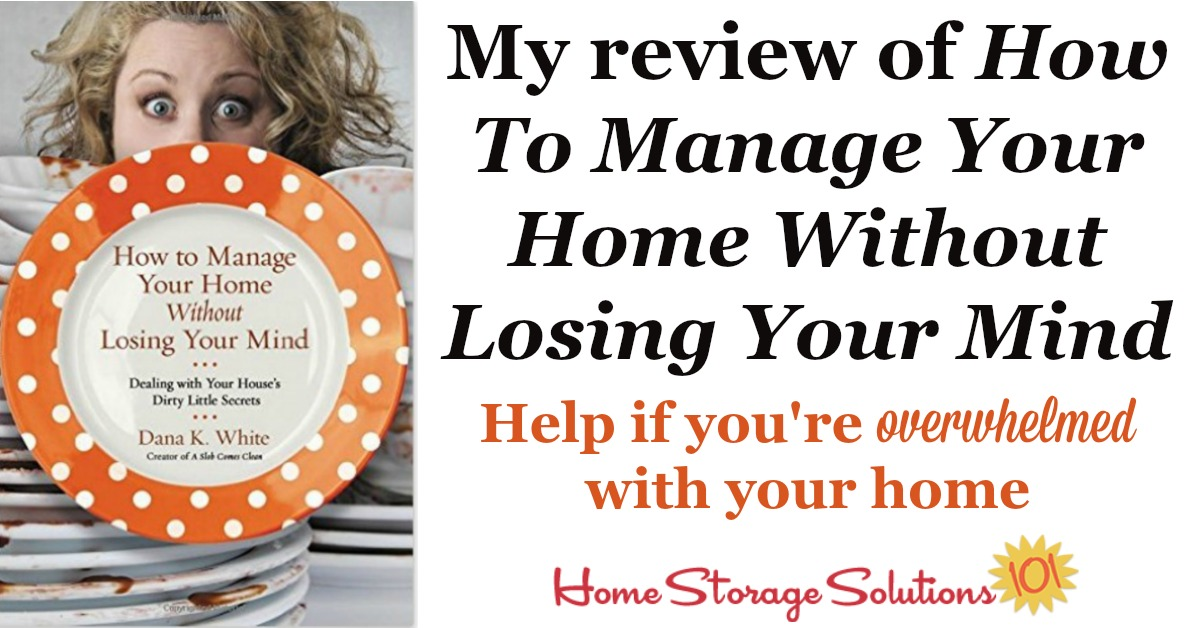 Here's my review of the book, How To Manage Your Home Without Losing Your Mind, by my friend Dana White. It's practical, real world advice for anyone feeling overwhelmed. Plus, it's funny.