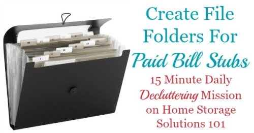 Today's #Declutter365 mission is to set up a system to organize bills once they've been paid and you're just left with the statement or stub, with these instrucrtions {on Home Storage Solutions 101}