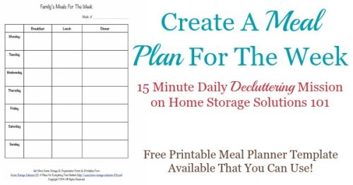 Today's #Declutter365 mission is to create a meal plan for the week. You can use this free printable weekly meal planner template for planning breakfast, lunch and dinner for the entire week {courtesy of Home Storage Solutions 101}